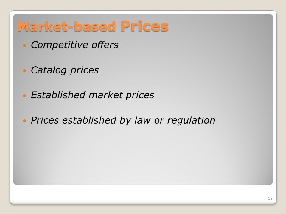 Market-based Prices Competitive offers Catalog prices