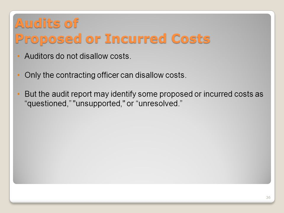 Audits of Proposed or Incurred Costs