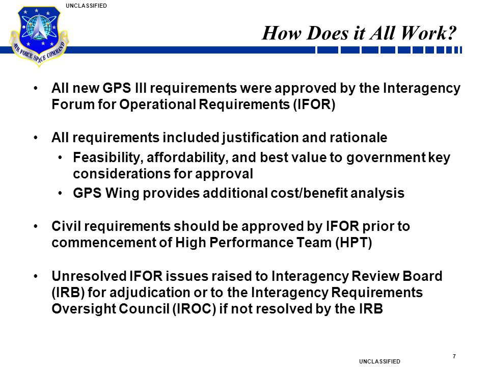 How Does it All Work All new GPS III requirements were approved by the Interagency Forum for Operational Requirements (IFOR)
