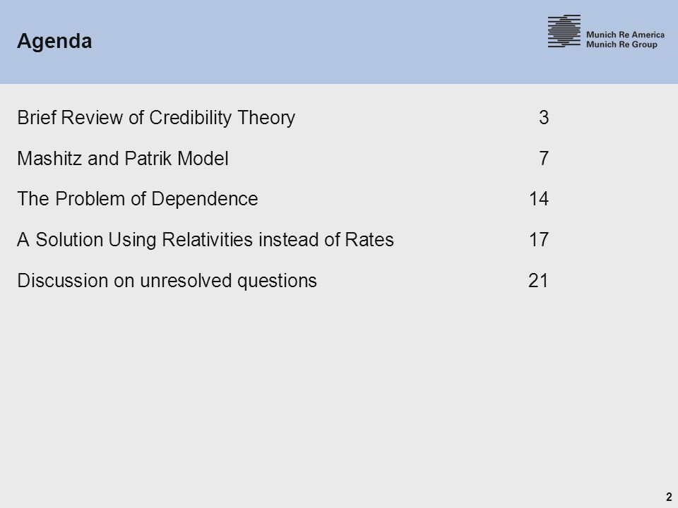 Agenda Brief Review of Credibility Theory 3 Mashitz and Patrik Model 7