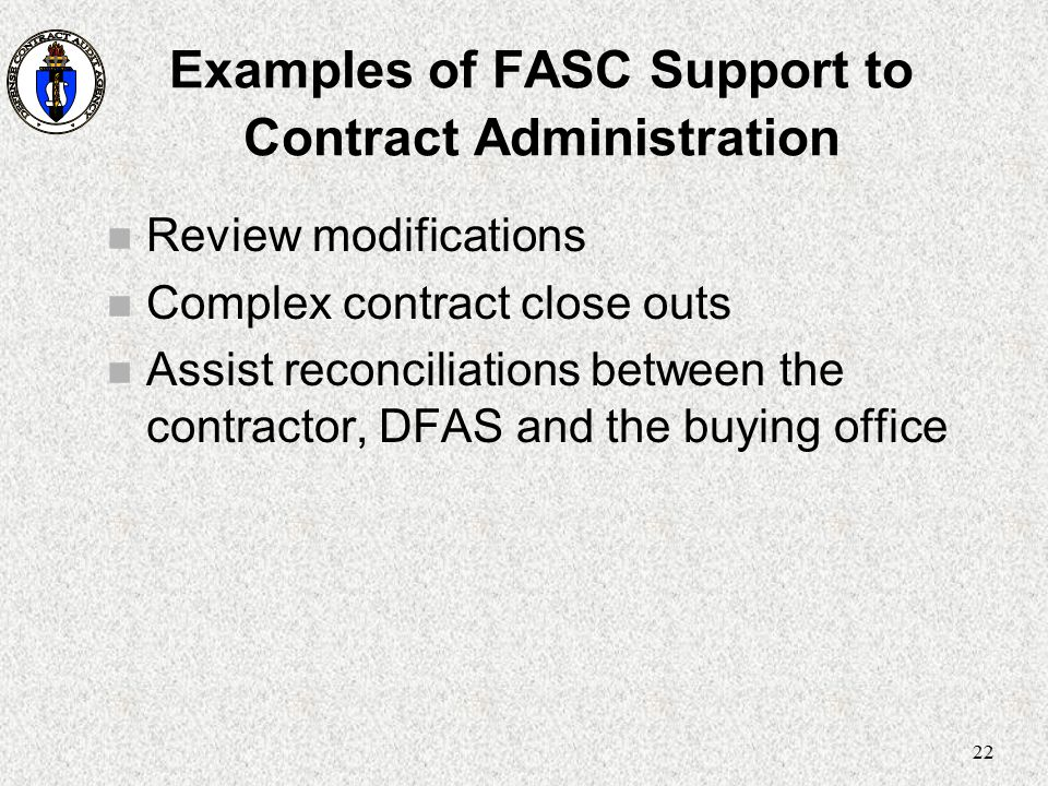 Examples of FASC Support to Contract Administration