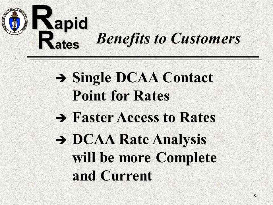 Rapid Rates Benefits to Customers Single DCAA Contact Point for Rates