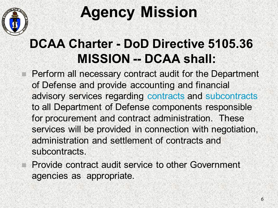 DCAA Charter - DoD Directive 5105.36 MISSION -- DCAA shall: