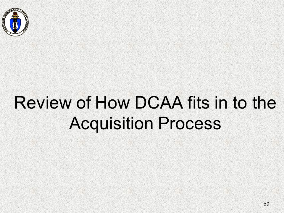 Review of How DCAA fits in to the Acquisition Process