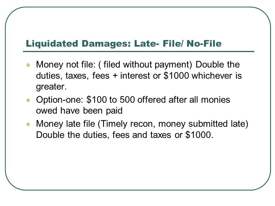 Liquidated Damages: Late- File/ No-File