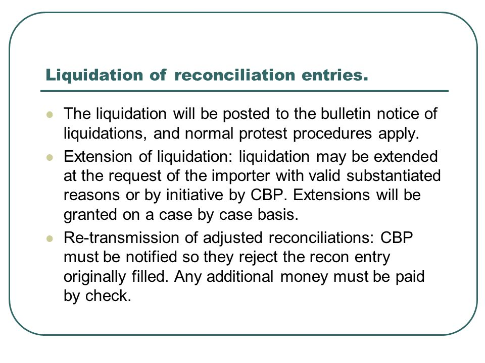 Liquidation of reconciliation entries.