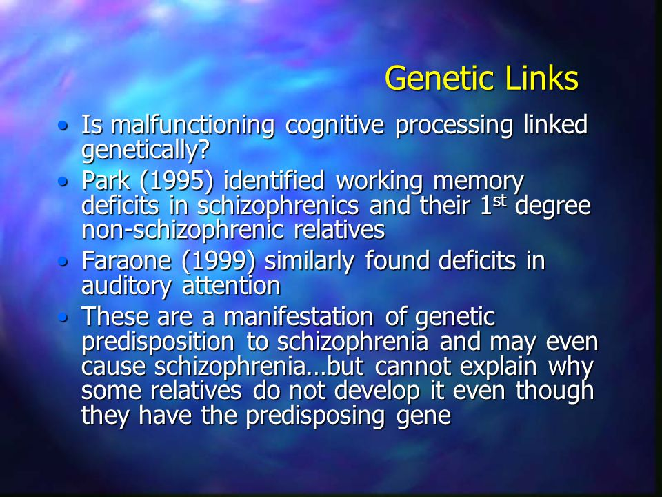 Genetic Links Is malfunctioning cognitive processing linked genetically