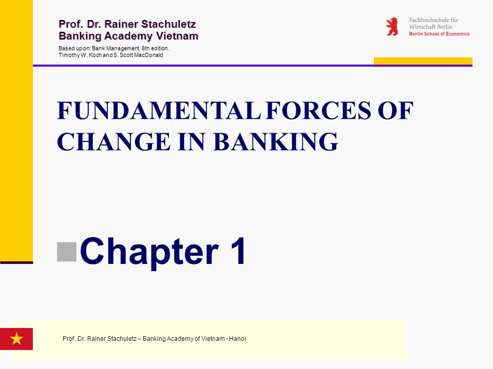 Chapter 1 FUNDAMENTAL FORCES OF CHANGE IN BANKING
