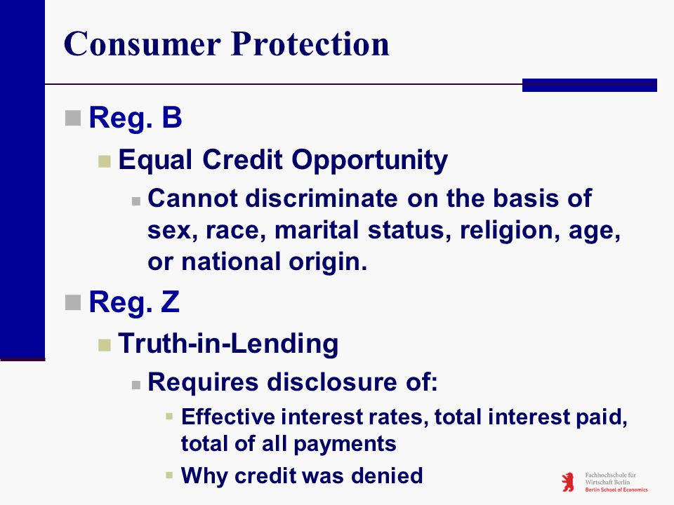 Consumer Protection Reg. B Reg. Z Equal Credit Opportunity