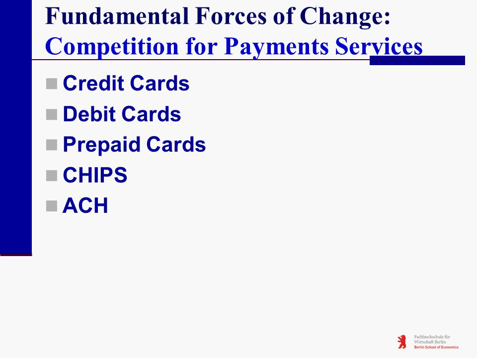 Fundamental Forces of Change: Competition for Payments Services
