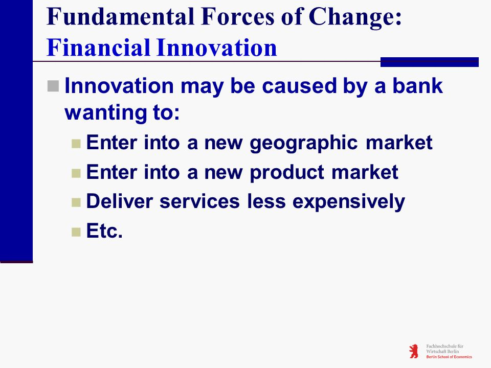 Fundamental Forces of Change: Financial Innovation