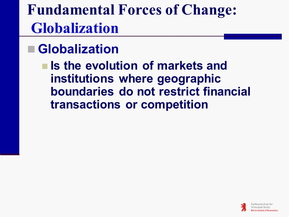Fundamental Forces of Change: Globalization