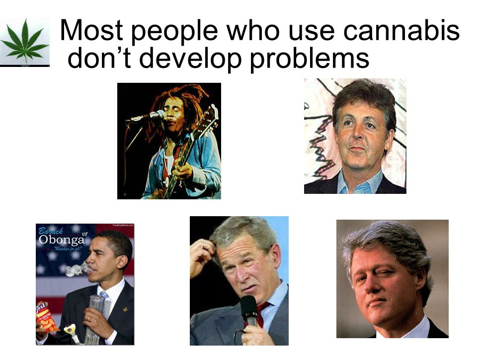 Most people who use cannabis don't develop problems