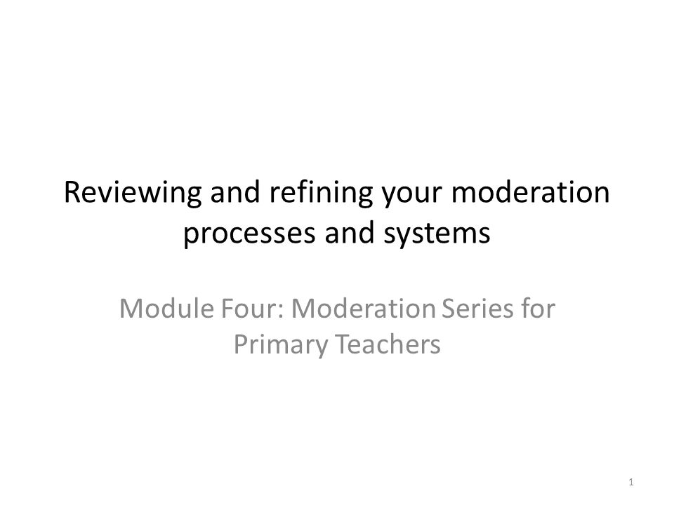 Reviewing and refining your moderation processes and systems