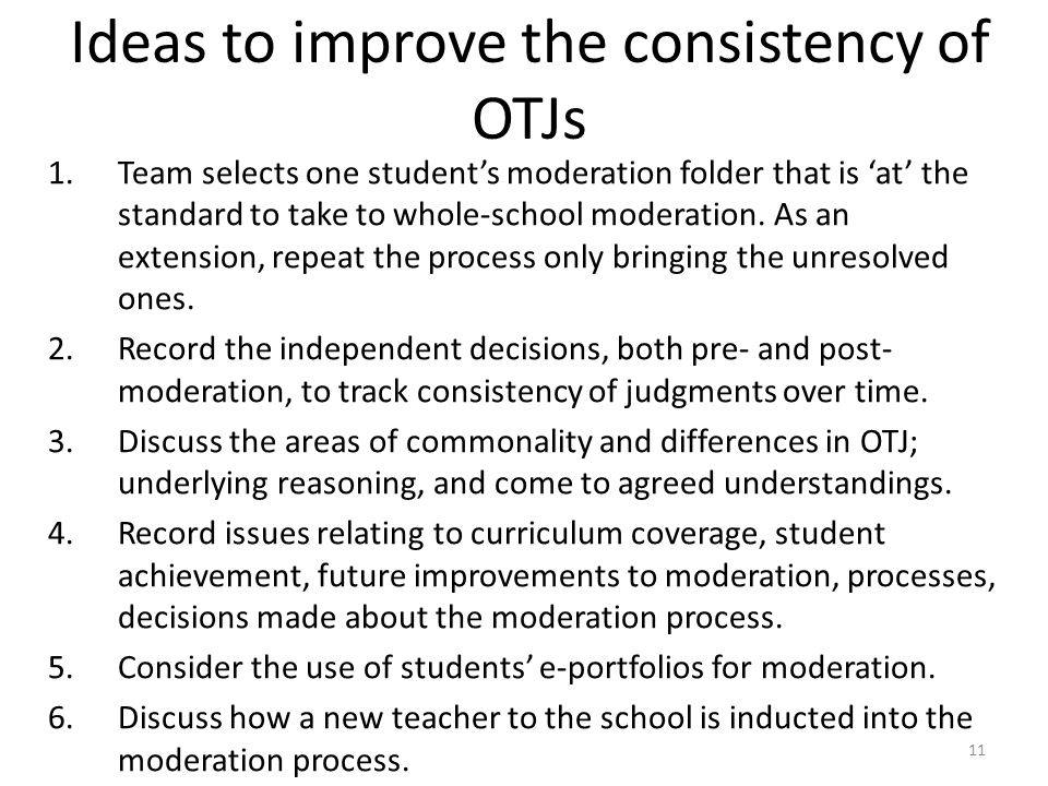 Ideas to improve the consistency of OTJs