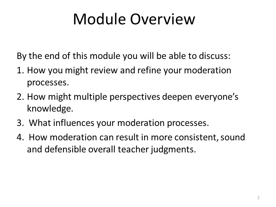 Module Overview By the end of this module you will be able to discuss:
