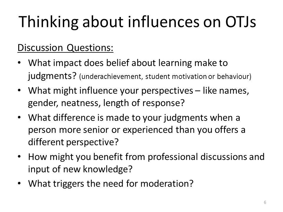Thinking about influences on OTJs