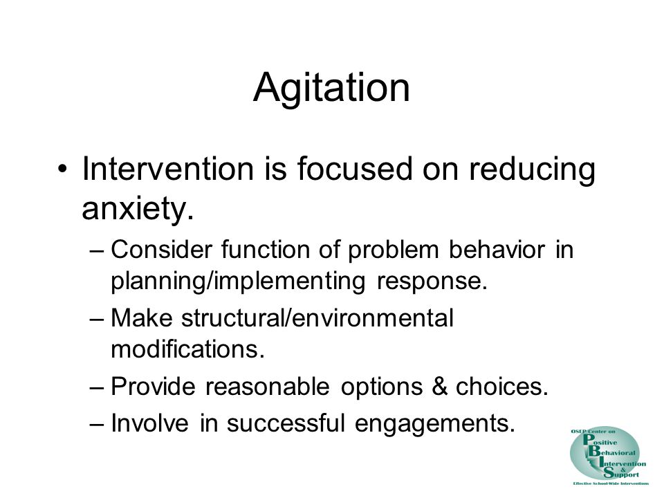 Agitation Intervention is focused on reducing anxiety.