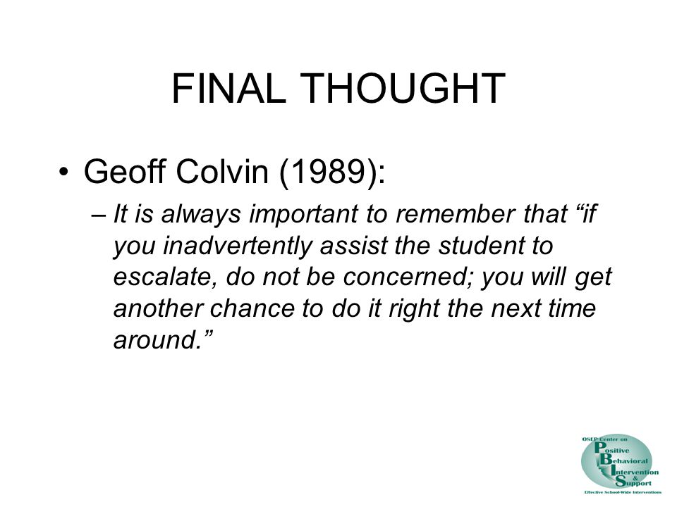 FINAL THOUGHT Geoff Colvin (1989):