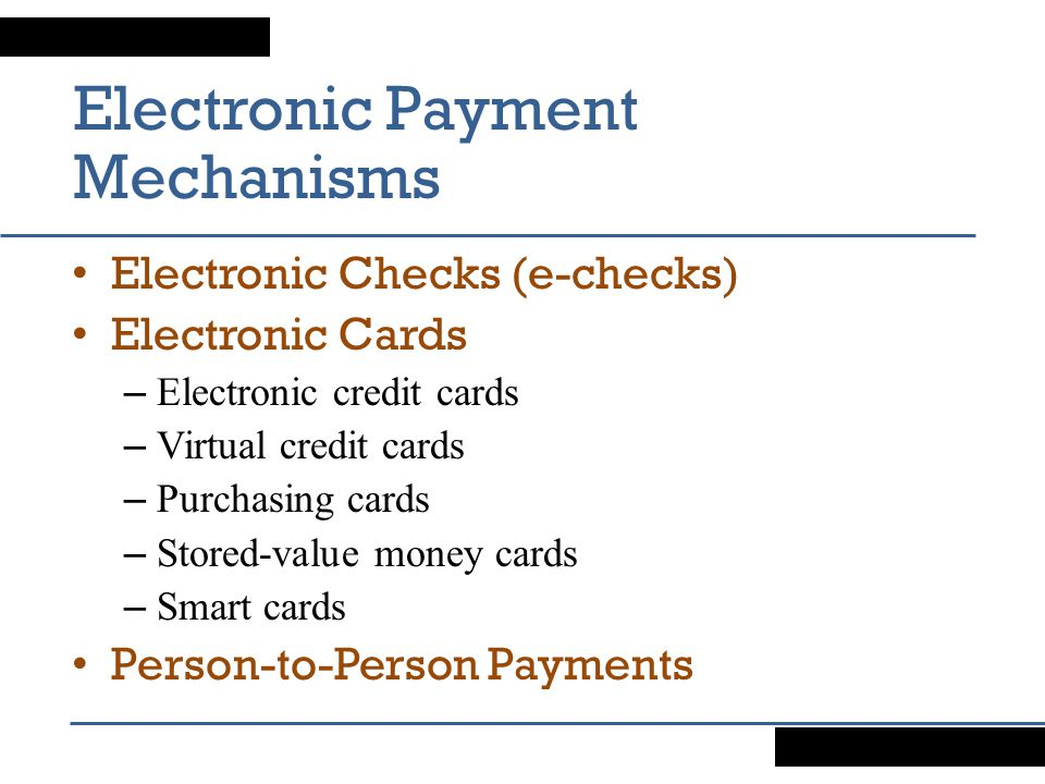 Electronic Payment Mechanisms