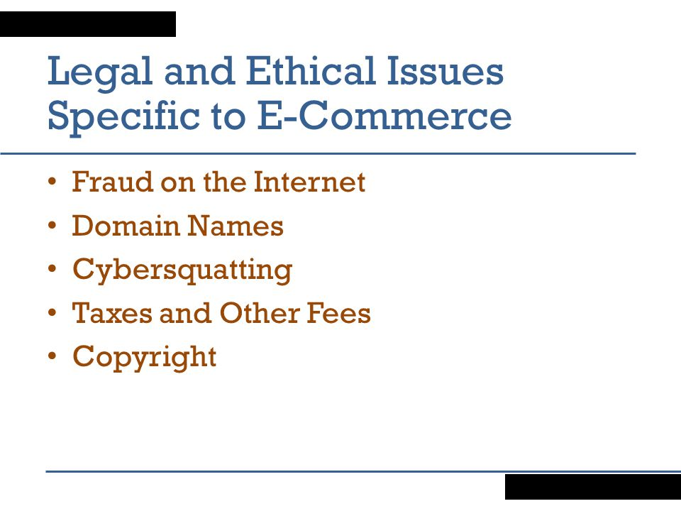 Legal and Ethical Issues Specific to E-Commerce