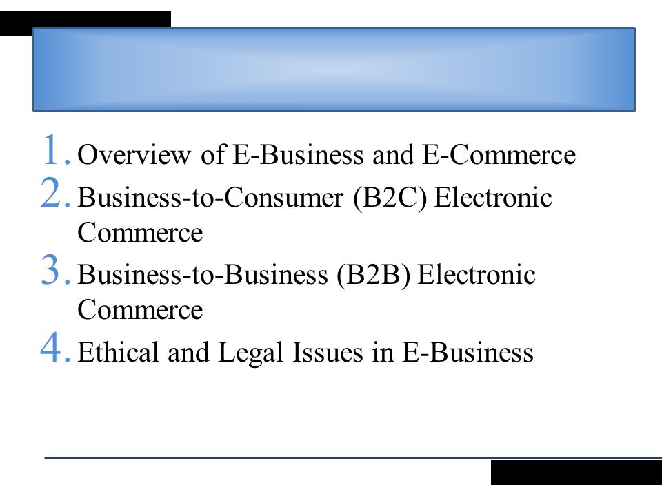 Overview of E-Business and E-Commerce