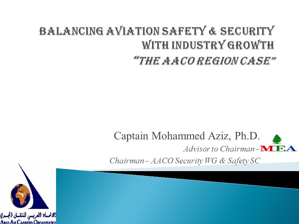 Balancing Aviation Safety & Security with Industry Growth The AACO Region Case