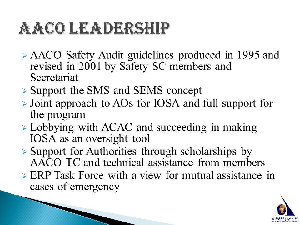 AACO Leadership AACO Safety Audit guidelines produced in 1995 and revised in 2001 by Safety SC members and Secretariat.