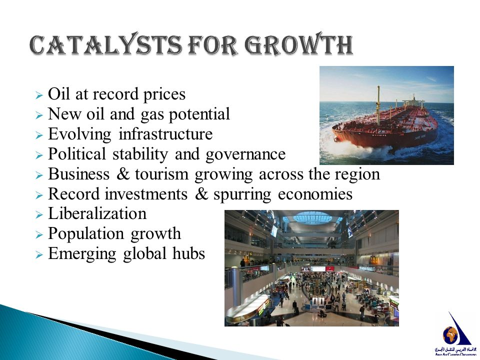 Catalysts for Growth Oil at record prices New oil and gas potential