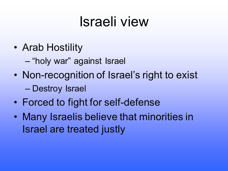 Israeli view Arab Hostility Non-recognition of Israel's right to exist