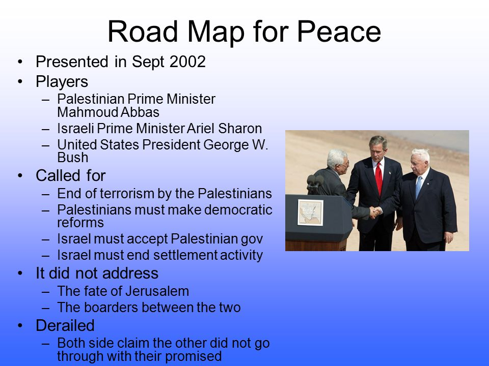 Road Map for Peace Presented in Sept 2002 Players Called for