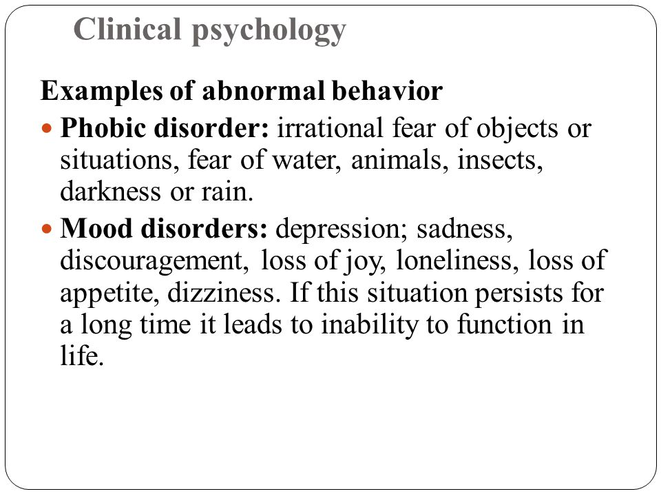Clinical psychology Examples of abnormal behavior