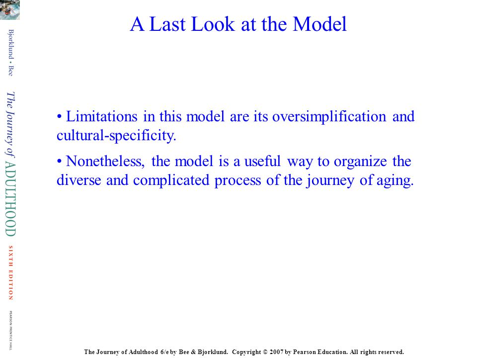 A Last Look at the Model • Limitations in this model are its oversimplification and cultural-specificity.