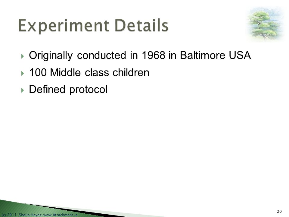 Experiment Details Originally conducted in 1968 in Baltimore USA