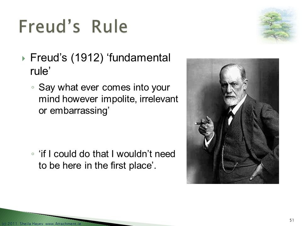 Freud's Rule Freud's (1912) 'fundamental rule'