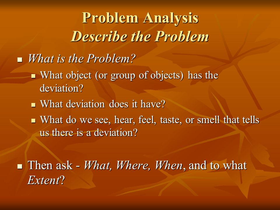 Problem Analysis Describe the Problem