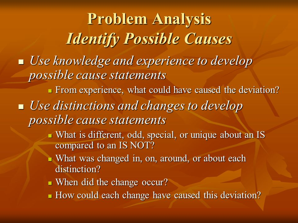 Problem Analysis Identify Possible Causes