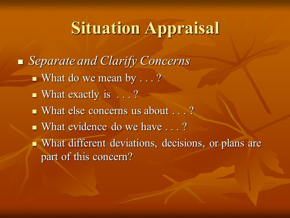 Situation Appraisal Separate and Clarify Concerns