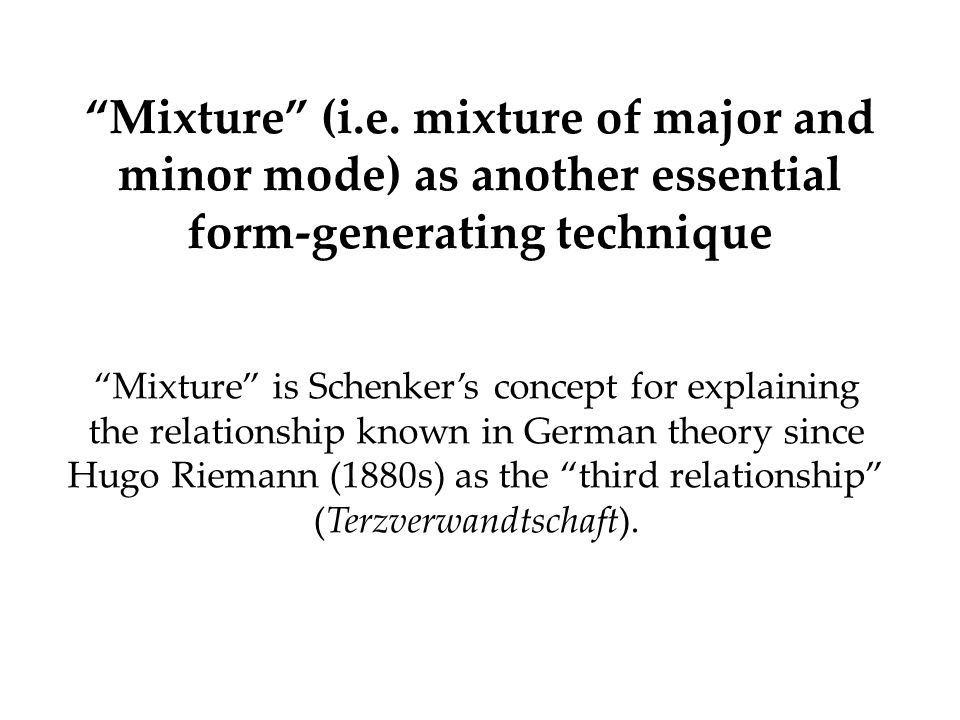 Mixture (i.e. mixture of major and minor mode) as another essential form-generating technique