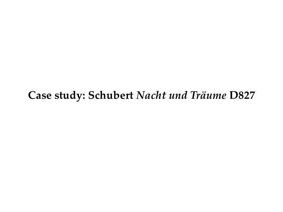 Case study: Schubert Nacht und Träume D827