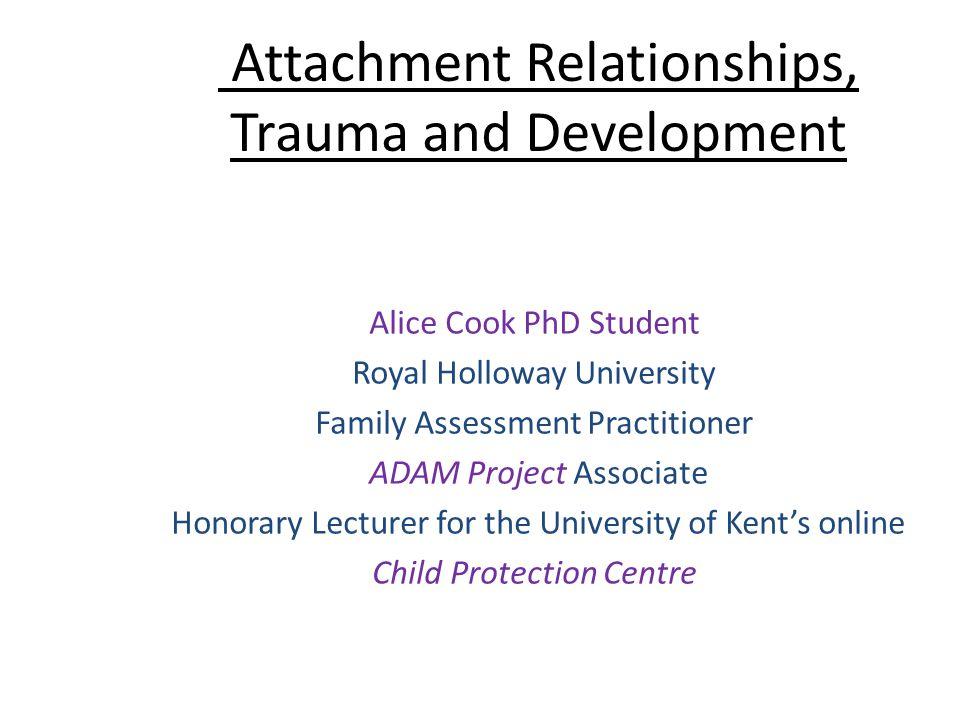 Attachment Relationships, Trauma and Development