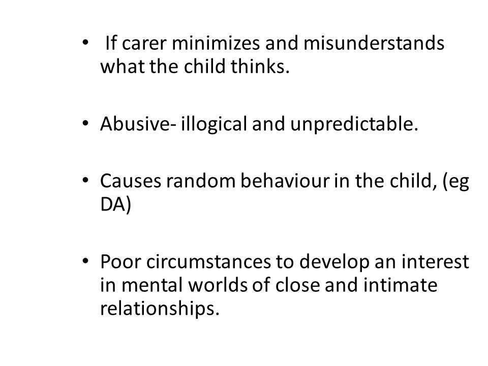 If carer minimizes and misunderstands what the child thinks.