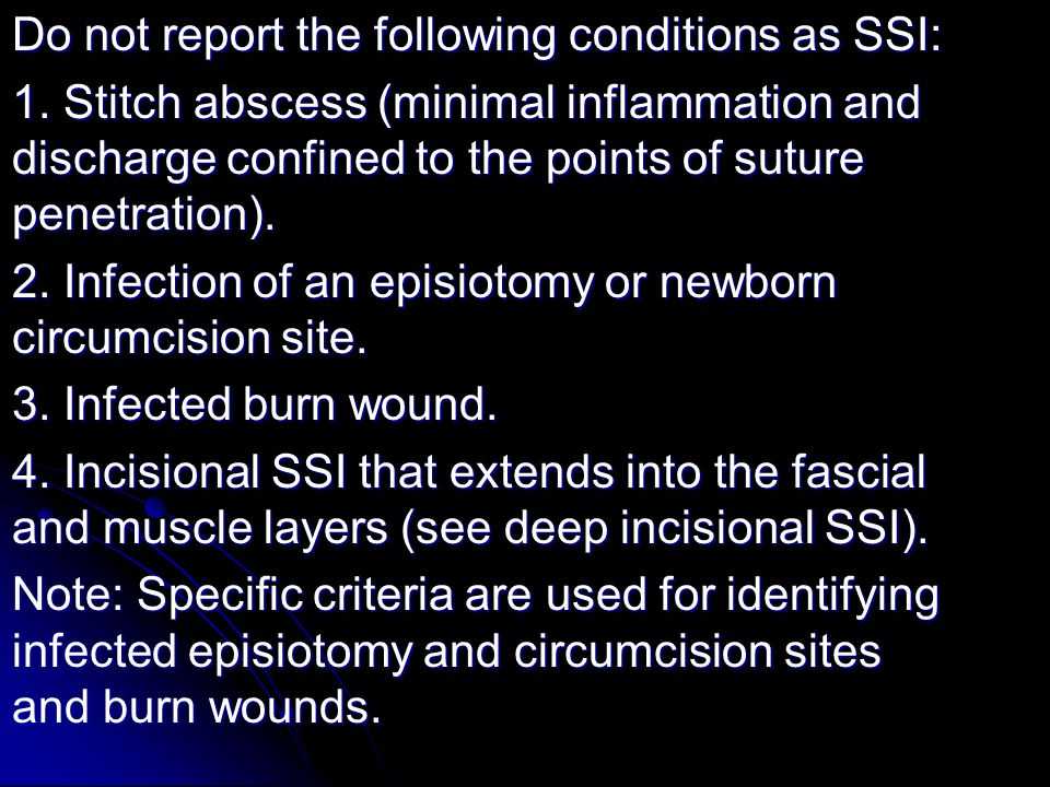 Do not report the following conditions as SSI: