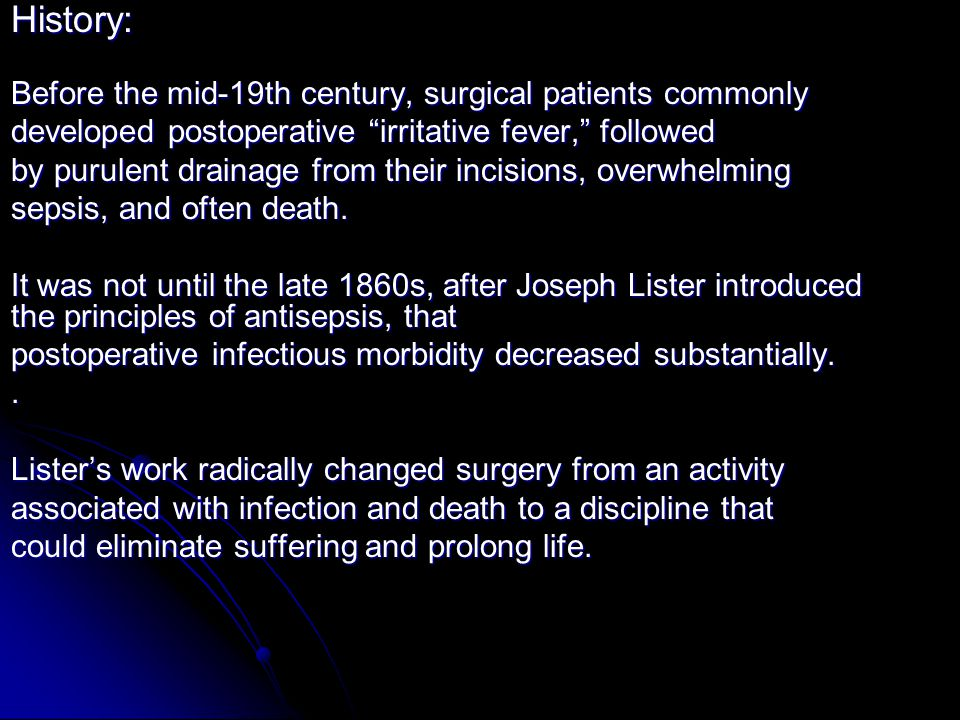 History: Before the mid-19th century, surgical patients commonly