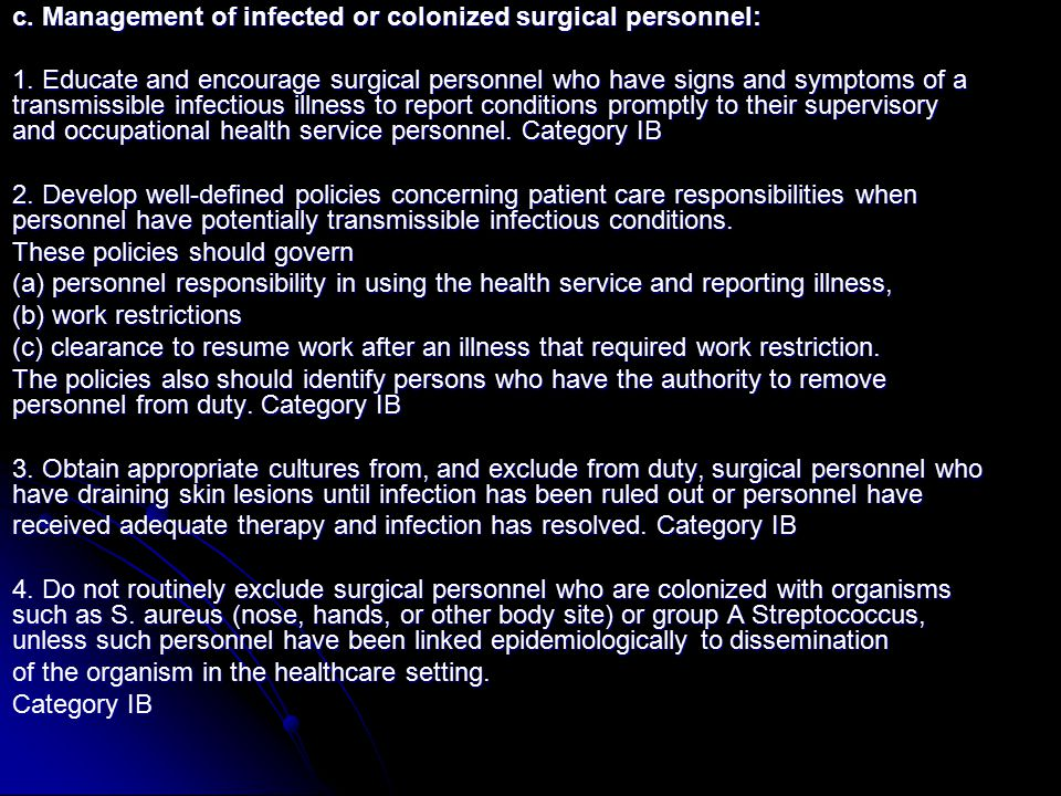 c. Management of infected or colonized surgical personnel: