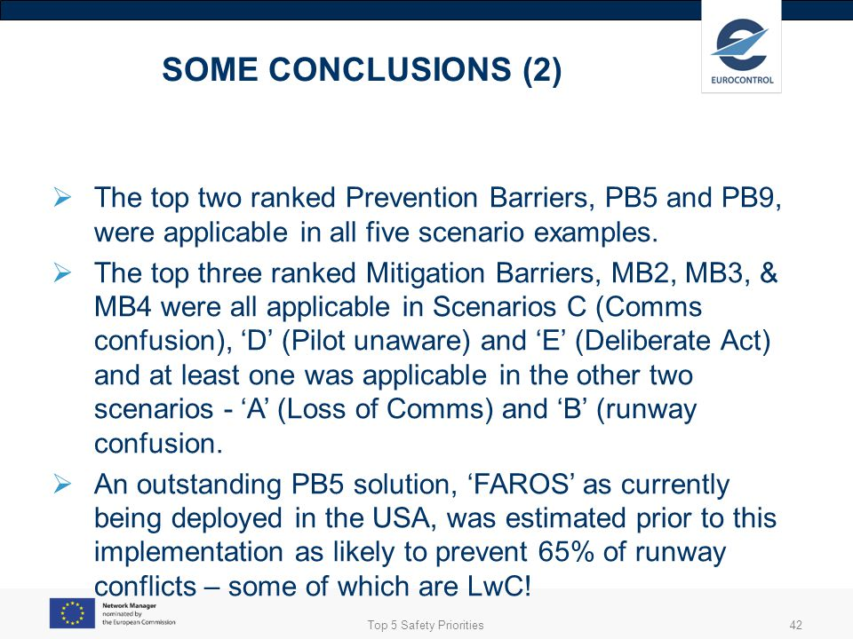 SOME CONCLUSIONS (2) The top two ranked Prevention Barriers, PB5 and PB9, were applicable in all five scenario examples.