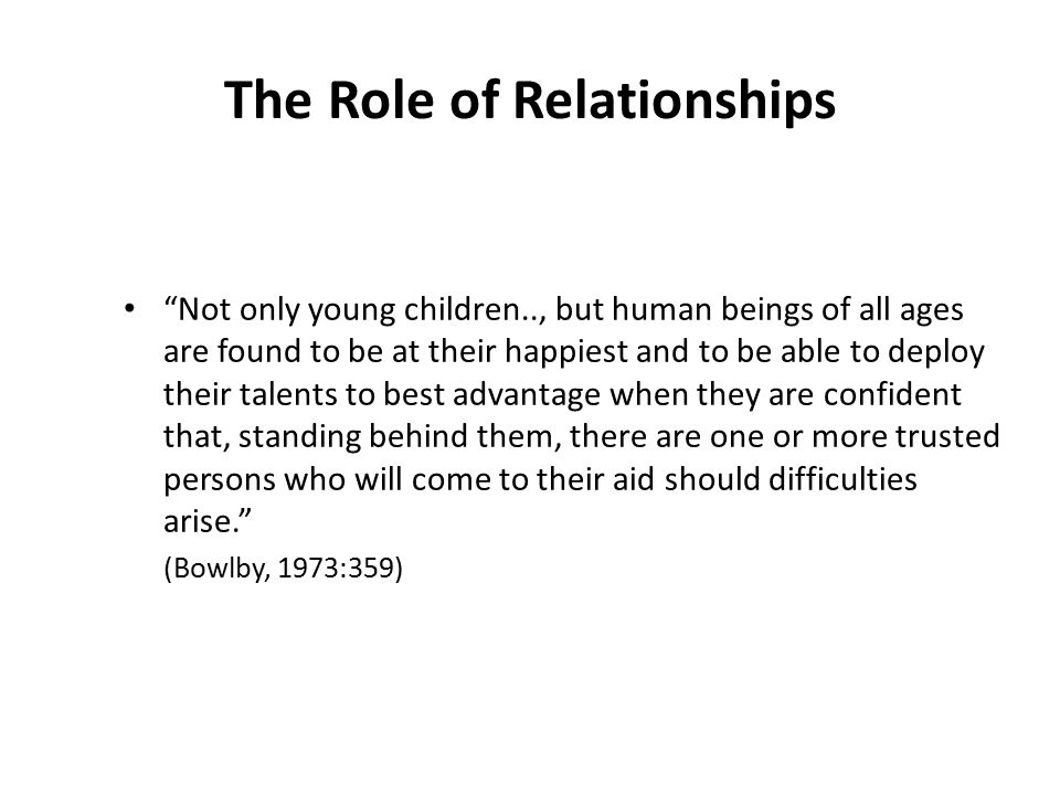 The Role of Relationships