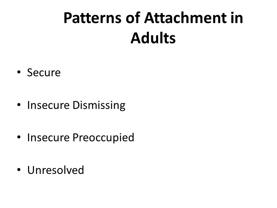 Patterns of Attachment in Adults