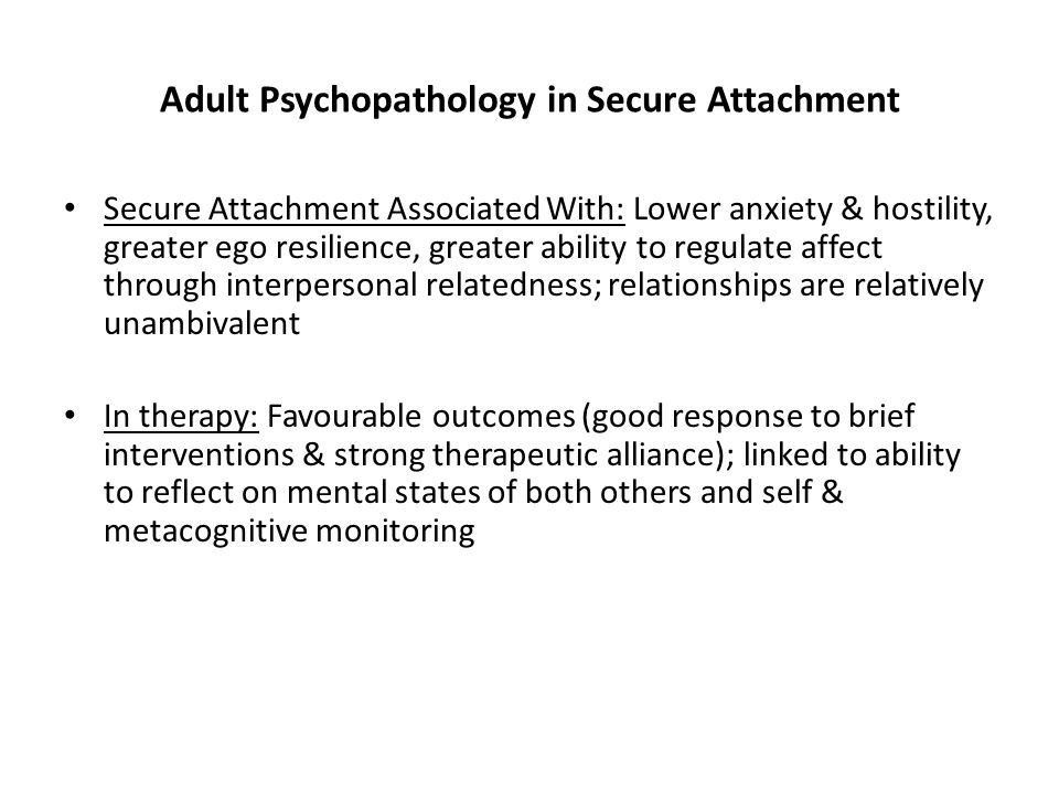 Adult Psychopathology in Secure Attachment