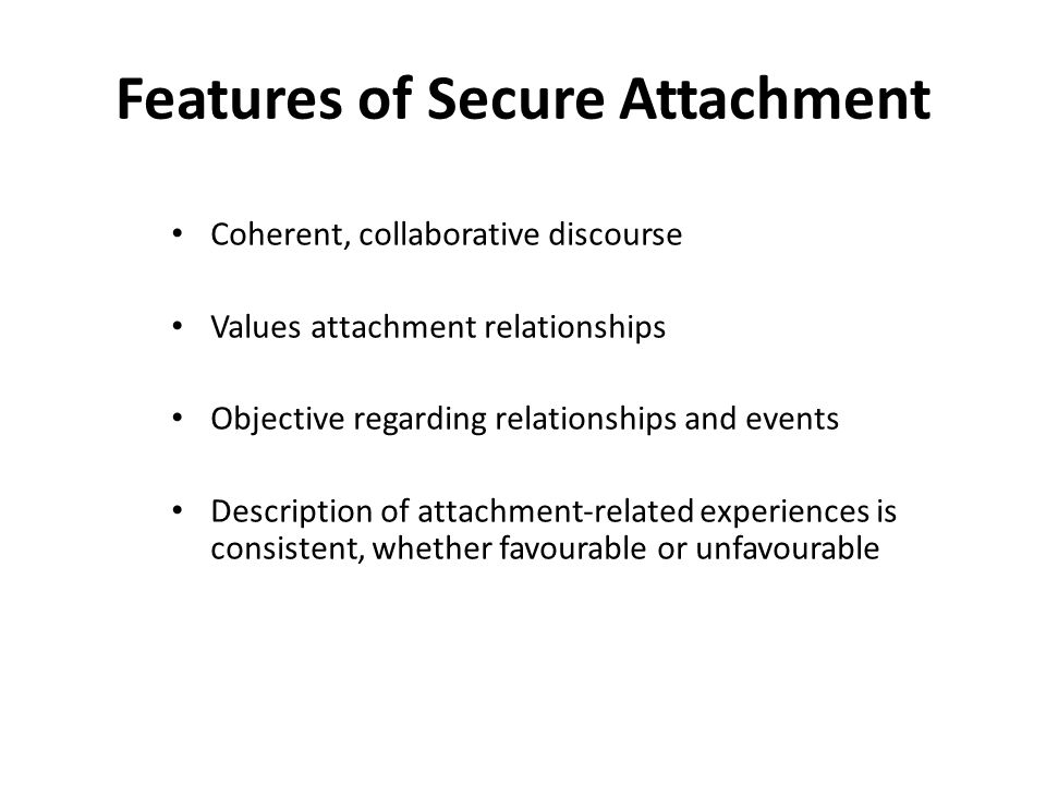 Features of Secure Attachment